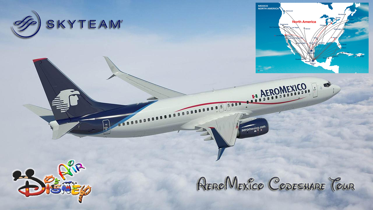 Disney Air's Aeromexico Codeshare Tour